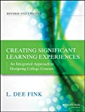 Creating Significant Learning Experiences: An Integrated Approach to Designing College Courses, Revised and Updated