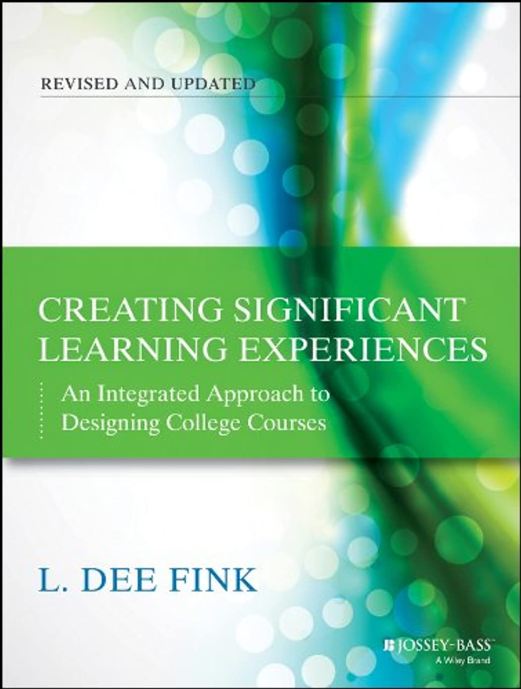 明確な含めるフロントCreating Significant Learning Experiences: An Integrated Approach to Designing College Courses (The Jossey-Bass Higher and Adult Education)