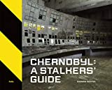 Chernobyl - A stalkers guide