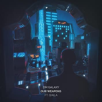 Our Weapons (feat. Q'AILA)