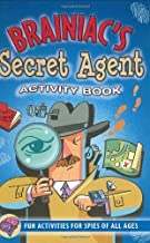 Brainiac's Secret Agent Activity Book: Fun Activities for Spies of All Ages (Activity Books) (Activity Journal Series) by Sarah Jane Prian (1/1/2004)