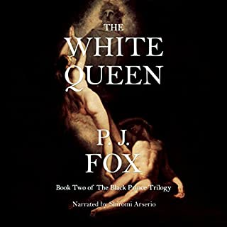 The White Queen     The Black Prince Trilogy, Book 2              By:                                                                                                                                 P.J. Fox                               Narrated by:                                                                                                                                 Shiromi Arserio                      Length: 14 hrs and 12 mins     27 ratings     Overall 4.3