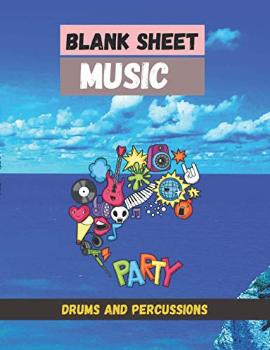 Blank Sheet Music Drums and Percussions, Blue sea, blue clouds, blue sky cover, 100 pages - Large(8.5 x 11 inches)