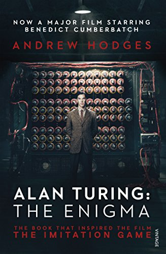 Alan Turing: The Enigma: The Book That Inspired the Film The Imitation Game (English Edition)