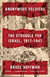 Anonymous Soldiers: The Struggle for Israel, 1917-1947 (English Edition)