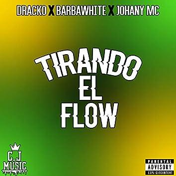 Tirando el Flow (feat. Barbawhite & Dracko)