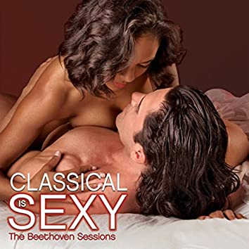 Classical Is Sexy - The Beethoven Sessions