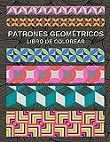 Patrones Geométricos: Libro de Colorear para Jóvenes y Adultos | 50 Caleidoscopios y Formas Geométricas para Ayudarle a Relajarse y Desestresarse.