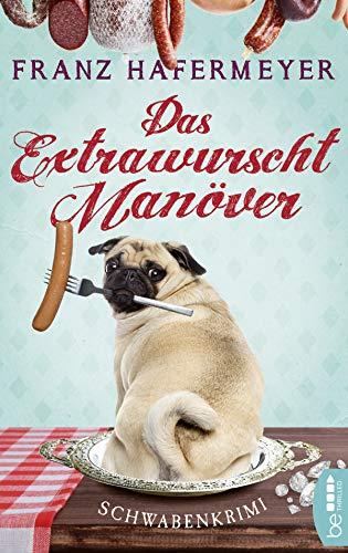 Buchseite und Rezensionen zu 'Das Extrawurscht-Manöver: Schwabenkrimi. Schäfer und Dorn 3' von Franz Hafermeyer