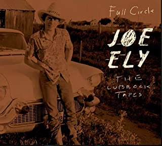joe ely the lubbock tapes full circle