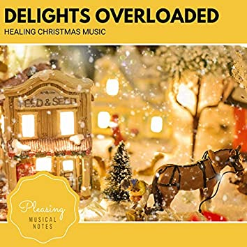 Delights Overloaded - Healing Christmas Music