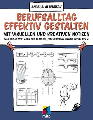 Berufsalltag effektiv gestalten mit visuellen und kreativen Notizen: Zahlreiche Vorlagen für Planung, Ideenfindung, Organisation u.v.m. (German Edition)