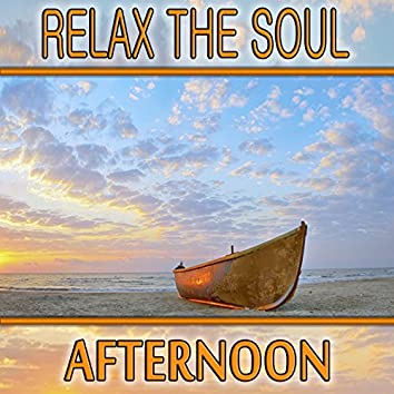 Relax the Soul: Afternoon