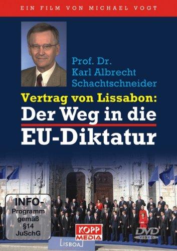 Der Vertrag von Lissabon: Der Weg in die EU-Diktatur