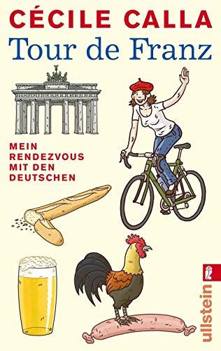 Tour de Franz: Mein Rendezvous mit den Deutschen (0)