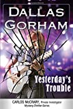 Yesterday's Trouble (A Carlos McCrary, Private Investigator, Mystery Thriller Series) (Volume 7)