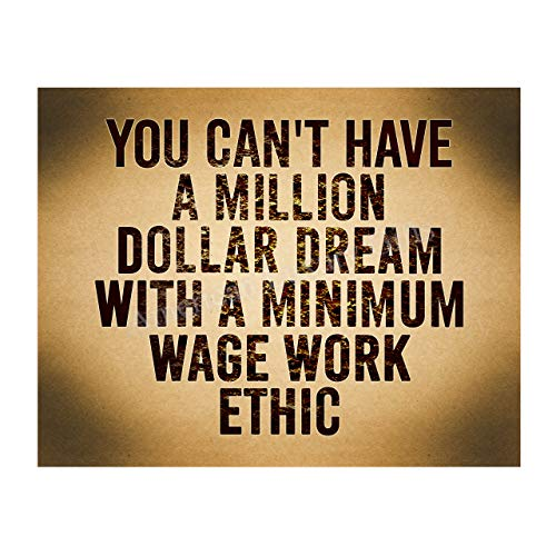 """""""Can't Have Million Dollar Dream With Minimum Wage Work Ethic"""" Motivational Wall Art -14 x 11"""" Inspirational Poster Print-Ready to Frame. Home-Office-School-Dorm Decor. Perfect Sign for Motivation!"""