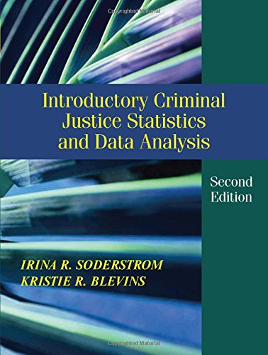 Introductory Criminal Justice Statistics and Data Analysis, Second Edition