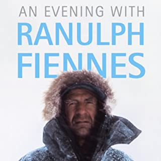 An Evening with Ranulph Fiennes                   By:                                                                                                                                 Ranulph Fiennes                               Narrated by:                                                                                                                                 Ranulph Fiennes                      Length: 1 hr and 21 mins     68 ratings     Overall 4.7