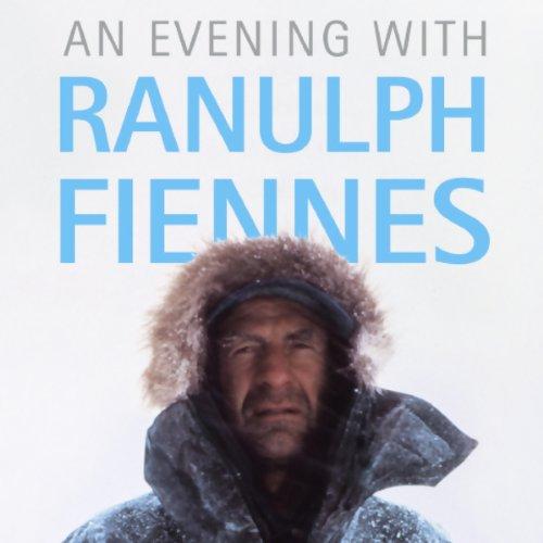An Evening with Ranulph Fiennes (Unabridged) audiobook cover art