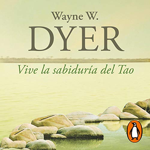 Vive la sabiduría del Tao [Live the Wisdom of the Tao] Audiobook By Dr. Wayne W. Dyer cover art