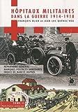 Hôpitaux militaires dans la guerre 1914-1918 - Répertoire génral, marques postales sanitaires, indice de rareté Hopmil