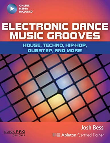 BESS Josh Electronic Dance Music Grooves Pb Bam Book/Online Audio: Techno, Hip-HOP, Dubstep, and More! (Quick Pro Guides)