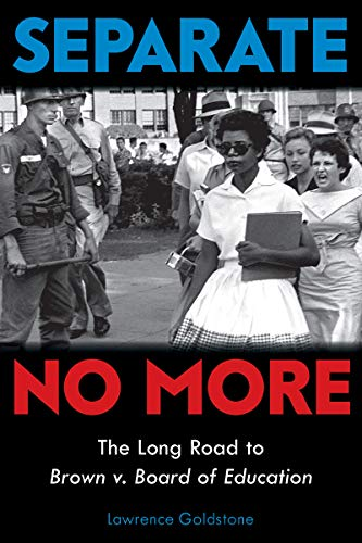 Separate No More: The Long Road to Brown v. Board of Education (Scholastic Focus)