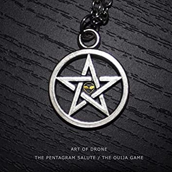 The Pentagram Salute / The Ouija Game