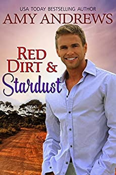 Red Dirt and Stardust (Hot Aussie Heroes Book 2) by [Amy Andrews]
