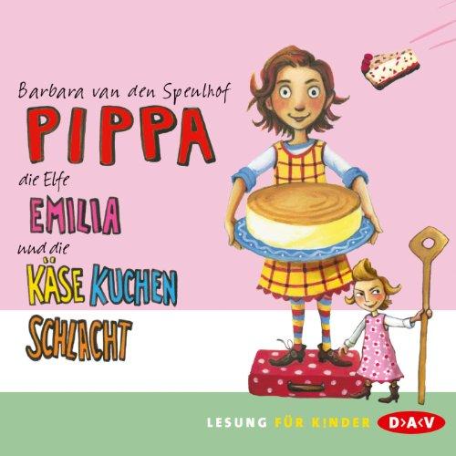Pippa, die Elfe Emilia und die Käsekuchenschlacht (Pippa & die Elfe Emilia 2) Titelbild