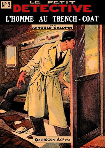 L'homme au trench-coat (Le Petit Détective t. 3) (French Edition)
