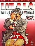 LULA LA: A (O)MISSAO