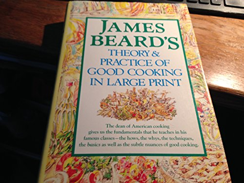 James Beard's Theory and Practice of Good Cooking in Large Print