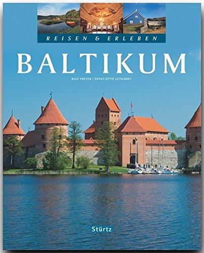 Reisen & Erleben - BALTIKUM - Ein Bildband mit über 210 Bildern auf 128 Seiten - STÜRTZ Verlag
