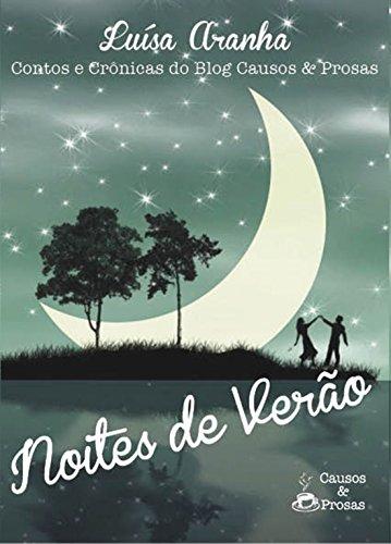 Noites de Verão: Contos e Crônicas do blog Causos & Prosas