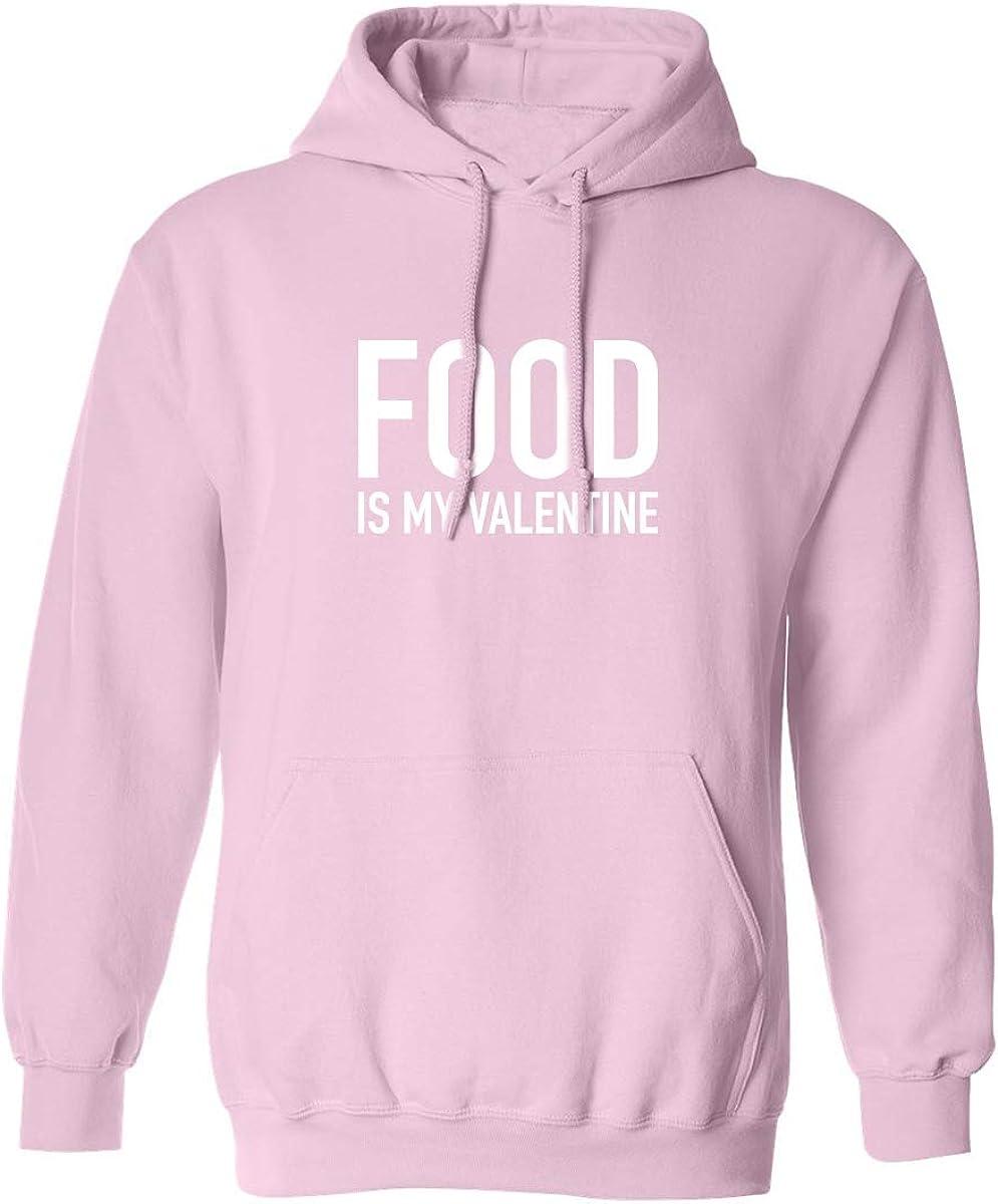 Food Is My Valentine Adult Hooded Sweatshirt