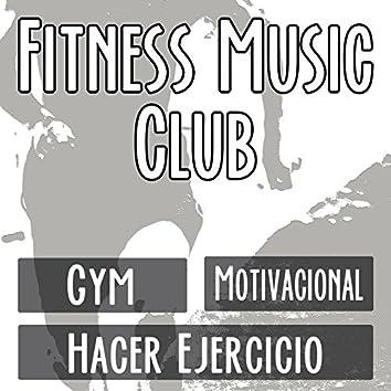 Fitness Music Club: La Mejor Musica Motivacional para Entrenar en el Gym. Las Mejores Canciones Motivadoras para Hacer Ejercicio