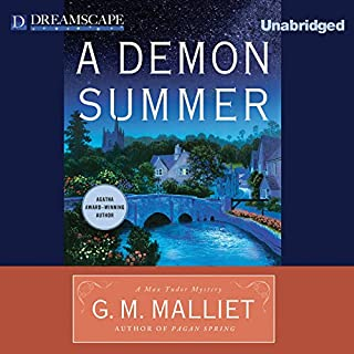 A Demon Summer     A Max Tudor Mystery, Book 4              By:                                                                                                                                 G.M. Malliet                               Narrated by:                                                                                                                                 Michael Page                      Length: 12 hrs and 55 mins     341 ratings     Overall 4.3