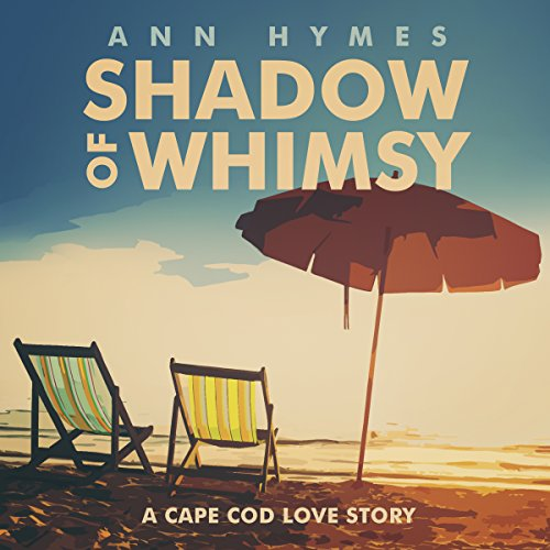 Shadow of Whimsy: A Cape Cod Love Story cover art