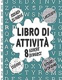 Il Mio Libro Di Attività 8 Giochi Diversi : Ricerca Di Parole, Labirinto, Sudoku, Disegni...