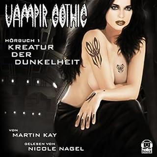 Kreatur der Dunkelheit (Vampir Gothic Teil 1) Titelbild
