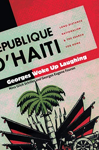 Georges Woke Up Laughing: Long-Distance Nationalism and the Search for Home (American Encounters/Global Interactions) (English Edition)