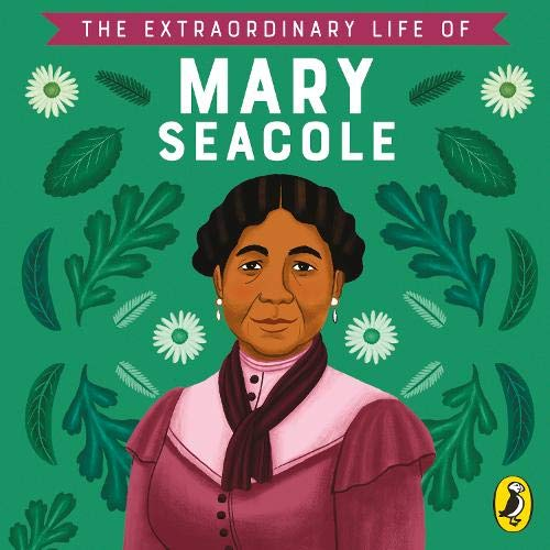The Extraordinary Life of Mary Seacole cover art
