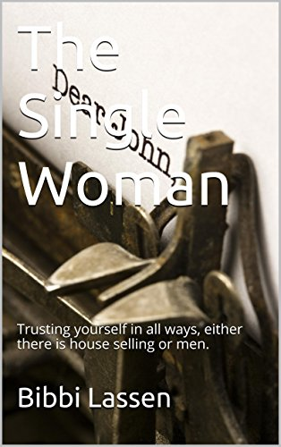 The Single Woman: Trusting yourself in all ways, either there is house selling or men.