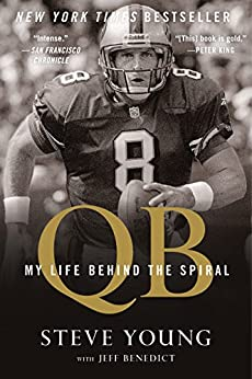 QB: My Life Behind the Spiral by [Steve Young, Jeff Benedict]
