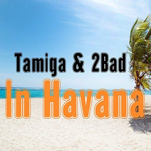 In Havana (feat. 2Bad)