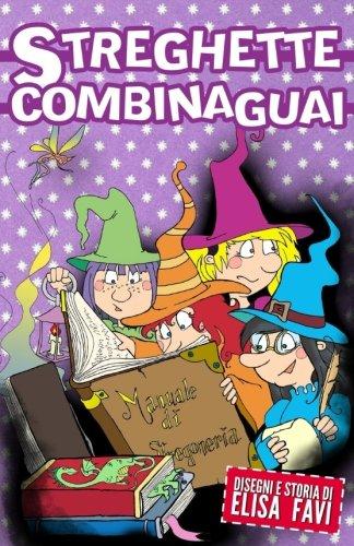 Streghette Combinaguai: libro illustrato per bambini (Italian Edition)