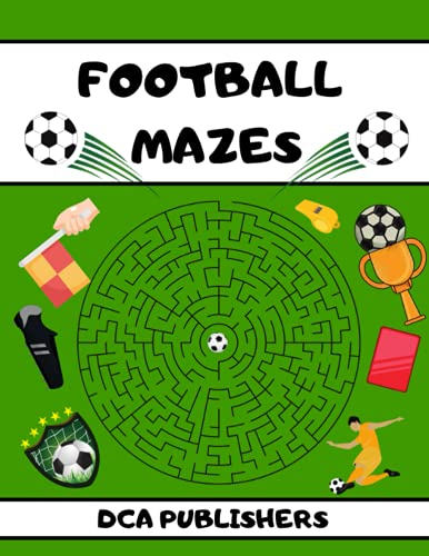 Football Mazes: Football Puzzle Activity book for kids ages 4-6 | Mazes for Smart Kids | 40 Fun and Challenging Mazes | Football gifts for Boys Girls Fan