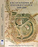 Excavations at Oxford Castle 1999-2009 (Thames Valley LandscapesMonograph)